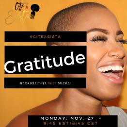 November 2017: https://storify.com/CiteASista/citeasista-x-gratitude