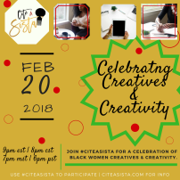 Feb. 2018: Celebrating BW Creatives and Creativity: https://storify.com/CiteASista/citeasista-x-celebrating-creatives-creativity
