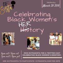 March 2018: Celebrating Black Women's HerStory: https://storify.com/CiteASista/citeasista-x-celebrating-black-women-s-herstory